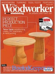 The Woodworker & Good Woodworking - February 2021