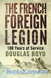 The French Foreign Legion: 180 Years of Service