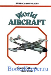 World Aircraft: Combat Aircraft 1945-1960 (Sampson Low Guides)