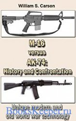 The Assault Rifle M-16 versus AK-74: History and Confrontation: Unique mode ...