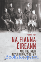Na Fianna Eireann and the Irish Revolution, 1909-23 : Scouting for Rebels