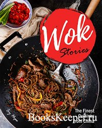 Wok Stories: The Finest Cuisines from China