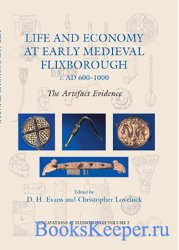 Life and Economy at Early Medieval Flixborough, c. AD 600-1000: The Artefac ...
