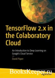 TensorFlow 2.x in the Colaboratory Cloud: An Introduction to Deep Learning  ...