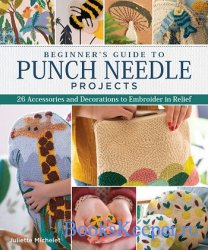 Beginner's Guide to Punch Needle Projects: 26 Accessories and Decorations  ...