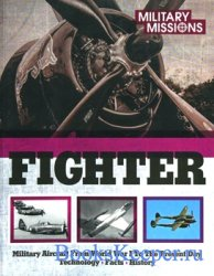 Fighter: Military Aircraft From World War I to the Present Day: Technology, ...