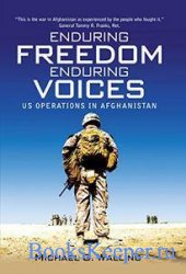 Enduring Freedom, Enduring Voices: US Operations in Afghanistan (General Mi ...