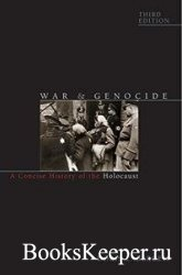 War and Genocide: A Concise History of the Holocaust, 3rd Edition