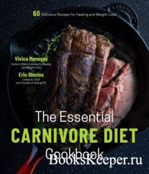 The Essential Carnivore Diet Cookbook: 60 Delicious Recipes for Healing and ...