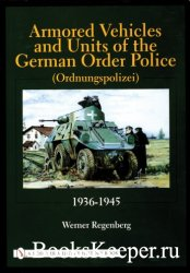 Armored Vehicles and Units of the German Order Police (Ordnungspolizei) 193 ...