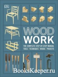 Woodwork: The Complete Step-by-Step Manual, Second Edition (UK Edition)