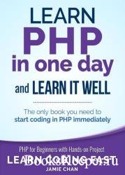 PHP: Learn PHP in One Day and Learn It Well