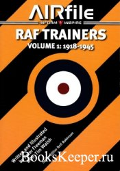 RAF Trainers Volume 1: 1918-1945 (AIRfile)