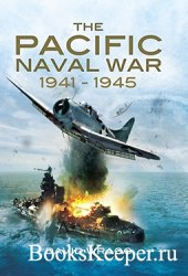 The Pacific Naval War 1941–1945