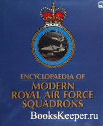Encyclopaedia of Modern Royal Air Force Squadrons