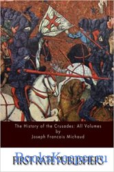 The History of the Crusades: All Volumes