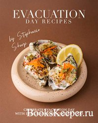 Evacuation Day Recipes: Celebrate Evacuation Day with Delicious Home Cooked ...