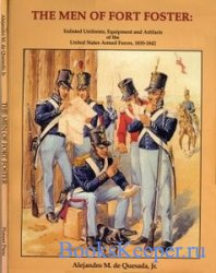 The Men of Fort Foster. Enlisted Uniforms, Equipment and Artifacts of the U ...