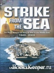 Strike From the Sea: The Royal Navy & US Navy at War in the Middle East, 19 ...