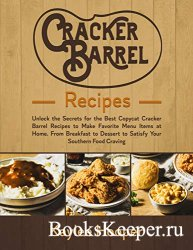 Cracker Barrel Recipes: Unlock the Secrets for the Best Copycat Cracker Bar ...