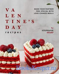 Valentine's Day Recipes: Make Your Partner Feel Special with Love-Cooked M ...
