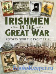 Irishmen in the Great War: Reports from the Front 1914