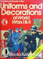 Uniforms and Decorations of World Wars I & II (Heraldry & Regalia of War)