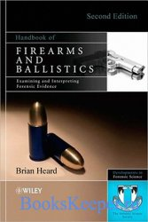 Handbook of Firearms and Ballistics: Examining and Interpreting Forensic Ev ...