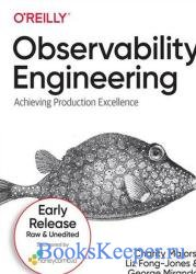 Observability Engineering (Early Release)