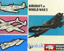 Aircraft of World War 2 (Hippo Books №13)
