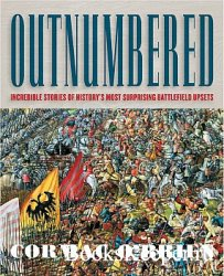 Outnumbered: Incredible Stories of History's Most Surprising Battlefield U ...