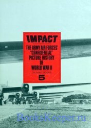 Impact: The Army Air Forces' Confidential Picture History of World War II  ...