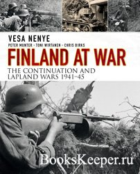 Finland at War: The Continuation and Lapland Wars 1941-1945