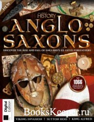 All About History: Anglo Saxons - 3rd Edition 2021