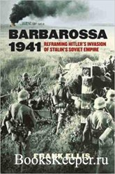 Barbarossa 1941: Reframing Hitler's Invasion of Stalin's Soviet Empire (Mod ...