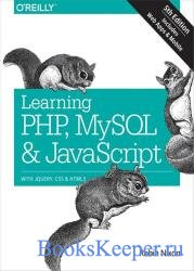Learning PHP, MySQL & JavaScript: With jQuery, CSS & HTML5 (Early Release 5 ...