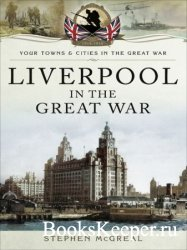 Your Towns and Cities in the Great War - Liverpool in the Great War