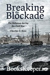 Breaking the Blockade: The Bahamas during the Civil War