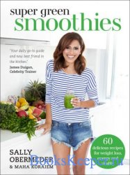 Super Green Smoothies: Healthy Recipes for Healing and Happiness