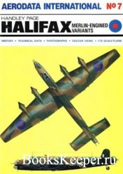 Aerodata International 7 - Handley Page Halifax: Merlin-Engined variants