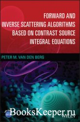 Forward and Inverse Scattering Algorithms Based on Contrast Source Integral ...