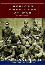 African Americans at War: An Encyclopedia