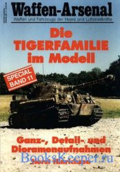 Waffen-Arsenal Special Band 11 - Die Tigerfamilie im Modell