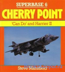 Superbase 6 - Cherry Point: 'Can Do' and Harrier II