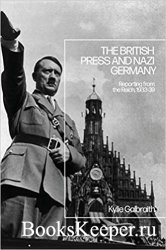 The British Press and Nazi Germany: Reporting from the Reich, 1933-9