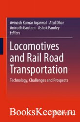Locomotives and Rail Road Transportation: Technology, Challenges and Prospe ...