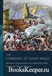 The Corsairs of Saint-Malo: Network Organization of a Merchant Elite Under the Ancien Regime