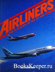 Airliners: Flagships of the Jet Age
