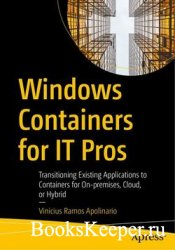 Windows Containers for IT Pros: Transitioning Existing Applications to Cont ...