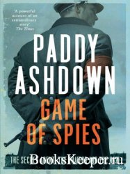 Game of Spies: The Secret Agent, the Traitor and the Nazi